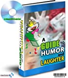 AN ENHANCED MP3 CD AUDIO GUIDE TO HUMOUR AND LAUGHTER - OR WHAT A GOOD LAUGH CAN DO FOR YOU!!