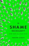 Is Shame Necessary?: New Uses for an...