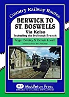 Berwick to St. Boswells: Via Kelso Including the Jedburgh Branch