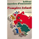 L'empire �clat� : la r�volte des nations en U.R.S.S.par Carr�re d'Encausse H�l�ne