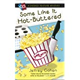 Some Like It Hot-Buttered (A Double Feature Mystery) ~ Jeffrey Cohen