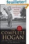 The Complete Hogan: A Shot-by-Shot An...