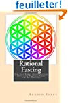 Rational Fasting: The Life Force Rege...