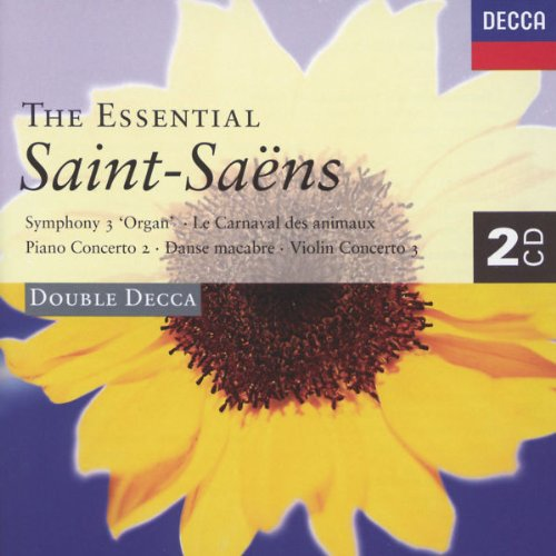 The Essential Saint-Saens: Symphony No. 3- Organ / Carnival of the Animals / Danse Macabre / Concertos