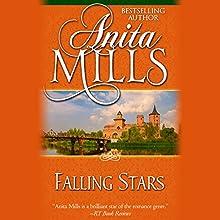 Falling Stars (       UNABRIDGED) by Anita Mills Narrated by Rosalind Ashford