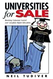 img - for Universities for Sale: Resisting Corporate Control over Canadian Higher Education (Canadian Association of University Teachers) by Tudiver Neil (1999-01-01) Paperback book / textbook / text book