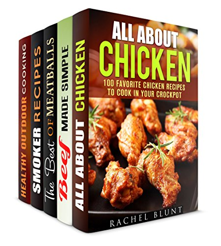 Meaty Recipes Box Set (5 in 1): Chicken, Beef, Pork Recipes to Cook in Your Crockpot, Grill, Slow Cooker, and Much More (Quick and Easy Recipes & Healthy Budget Cooking) by Rachel Blunt, Erica Shaw, Veronica Burke
