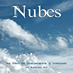 Nubes: Un Libro de Comparación y Contraste [Clouds: A Compare and Contrast Book] | Katharine Hall