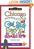 Chicago and the State of Illinois:: Cool Stuff Every Kid Should Know (Arcadia Kids) (Arcadia Kids City Books (Cool Stuff Every Kid Should Know))