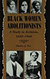 Black Women Abolitionists: Study In Activism, 1828-1860