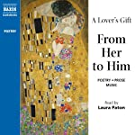 A Lover's Gift from Her to Him (Unabridged Selections)   Elizabeth Barrett Browning,Christine Rossetti,William Shakespeare, more