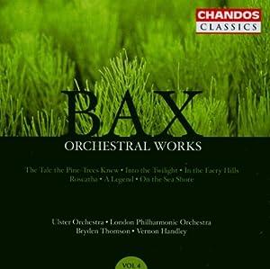 Bax : Intégrale des oeuvres orchestrales / Vol. 4