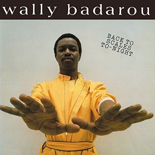 WALLY BADAROU - Back to Scales to Night