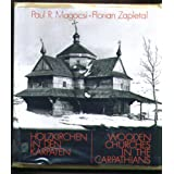 Holzkirchen in Den Karpaten / Wooden Churches in the Carpathians (German and English Edition)