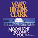 Moonlight Becomes You (       UNABRIDGED) by Mary Higgins Clark Narrated by Christina Moore