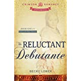 The Reluctant Debutante: Book 1 of the Cotillion Ball Series ~ Becky Lower