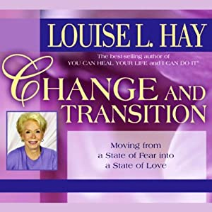 Change and Transition | [Louise L. Hay]