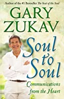 Soul to Soul: Communications from the Heart