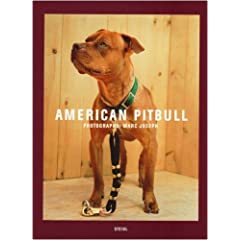 AMERICAN PITBULL: PHOTOGRAPHS BY MARC JOSEPH - SIGNED BY THE PHOTOGRAPHER