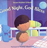 Good Night, God Bless (Henry Holt Young Readers) (0805060081) by Heyboer Okeefe, Susan