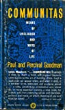 Communitas: Means of Livelihood and Ways of Life by Paul Goodman