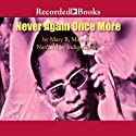 Never Again Once More Audiobook by Mary B. Morrison Narrated by Indigo Brown