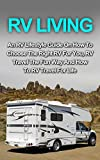 Search : RV Living: An RV Lifestyle Guide On How To Choose The Right RV For You, RV Travel The Fun Way And How To RV Travel For Life (RV Living For Beginners, RV ... Guide, RV Living Lifestyle, RV Travel)