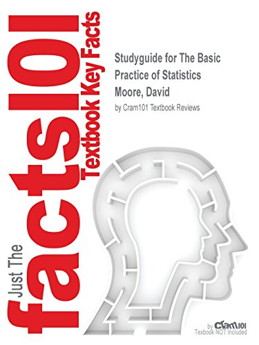 Studyguide for The Basic Practice of Statistics by Moore, David, ISBN 9781464104343