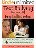 Text Bullying - Is Your Child Being Bullied Online (77 Ways to Parent Series Book 2)