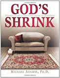 img - for God's Shrink: 10 Sessions and Life's Greatest Lessons from an Unexpected Patient by Michael Adamse Ph.D. (2007-09-15) book / textbook / text book