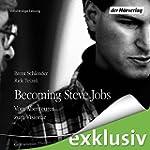 Becoming Steve Jobs: Vom Abenteurer z...
