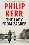 The Lady From Zagreb: Bernie Gunther Thriller 10 (Bernie Gunther Mystery)