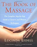 img - for The Book of Massage: The Complete Step-by-Step Guide to Eastern and Western Technique [Paperback] [2001] 2nd Ed. Lucinda Lidell, Carola Beresford Cooke, Anthony Porter, Sara Thomas book / textbook / text book