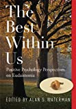 The Best Within Us: Positive Psychology Perspectives on Eudaimonia