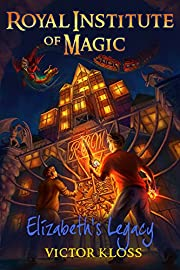 Royal Institute of Magic: Elizabeth's Legacy