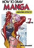How to Draw Manga Volume 7 (How to Draw Manga (Graphic-Sha Numbered))