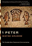 1 Peter (Tyndale New Testament Commentaries) (0830829962) by Grudem, Wayne