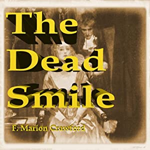 The Dead Smile | [F. Marion Crawford]