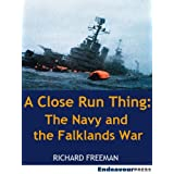 A Close Run Thing: The Navy and the Falklands Warby Richard Freeman