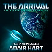 The Arrival: The Evaran Chronicles Prequel | Adair Hart