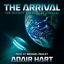The Arrival: The Evaran Chronicles Audiobook by Adair Hart Narrated by Michael Pauley