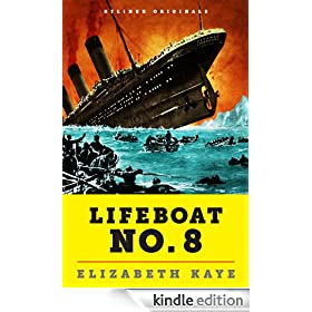 Lifeboat No. 8: An Untold Tale of Love, Loss, and Surviving the Titanic (Kindle Single)