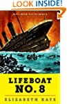 Lifeboat No. 8: An Untold Tale of Lov...