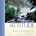 The Power of Attitude | Mac Anderson
