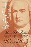 Johann Sebastian Bach: His Work and Influence on the Music of Germany, 1685-1750 (Volume II) (Dover Books on Music, Music History)