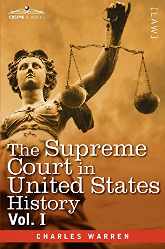 The Supreme Court in United States History, Vol. I (in Three Volumes): 1