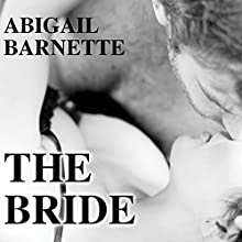 The Bride: The Boss, Book #3 (       UNABRIDGED) by Abigail Barnette Narrated by CJ Bloom