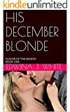 HIS DECEMBER BLONDE: FLAVOR OF THE MONTH BOOK ONE (FLAVOUR OF THE MONTH 1)