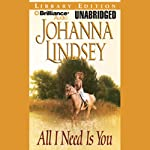 All I Need Is You (       UNABRIDGED) by Johanna Lindsey Narrated by Sandra Burr