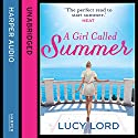 A Girl Called Summer Audiobook by Lucy Lord Narrated by Penny MacDonald
